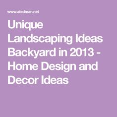 Unique Landscaping Ideas Backyard in 2013 - Home Design and Decor Ideas