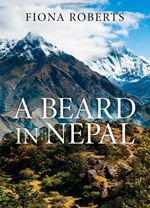 A Beard in Nepal by Fiona Roberts This is the story of five months the author and her husband spent in a remote village in the Himalayas attempting to teach English to the village children. The book is an often humorous account of the challenges they faced - trying to teach the children in a small wooden hut, high up in the middle of a forest, without the benefit of water, electricity or toilet. July 2013 Featured Book