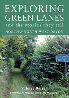 Exploring Green Lanes in North and North-West Devon: And the Stories They Tell, http://www.amazon.co.uk/dp/1900322218/ref=cm_sw_r_pi_awdl_trHGtb0RBE4QG