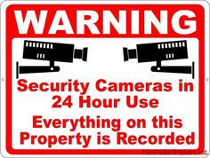 Security Sign. Warning Cameras in 24 Hour Use. Everthing Recorded on Property  #SalaGraphics #WarehouseGroundsSecuritySigns