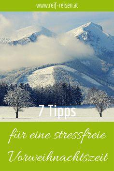 Hier habe ich 7 ganz einfache Tipps gesammelt, mit denen Du Deine Vorweihnachtszeit stressfreier gestalten und entschleunigen kannst. Mountains, Nature, Blog, Travel, Gap Year, Destinations, Viajes, Tips, Naturaleza