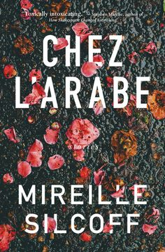 {WANT TO READ} Chez l'arabe: stories by Mireille Silcoff // a genre I don't typically read (short stories) S Stories, Short Stories, I Love Books, New Books, New York Times Magazine, Human Condition, Book Club Books, So Little Time, Author