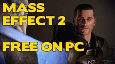 Mass Effect 2 - free on PC so grab it quick!