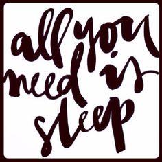 all you need is sleep #goodnight