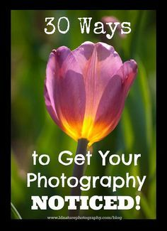 30 Ways to Get Your Photography Noticed (revisited!). Includes four bonus ideas! This list is not only for photographers, it can also apply to crafts, art and other marketing ideas!