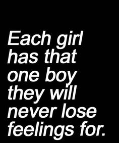 They will never loose feelings