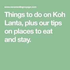 Things to do on Koh Lanta, plus our tips on places to eat and stay.