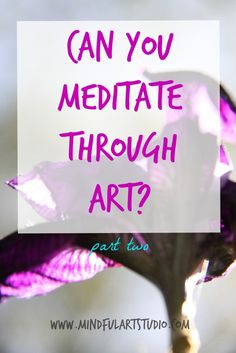 """Can You Meditate Through Art? """"Art provides a focus - like a mantra or awareness of the breath moving in and out of the body. Creating art helps me to access a meditative state - where the small mind and body chatter recede -"""" Loving Kindness Meditation, Meditation Benefits, Meditation Practices, Mindfulness Meditation, Meditation For Beginners, Meditation Techniques, Art Psychology, Therapy Activities, Therapy Ideas"""