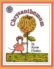 Chrysanthemum~ such a cute book for children.