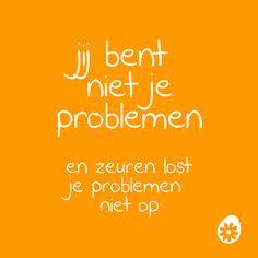 Jij bent niet je problemen   www.info-zin.nl   www.facebook.com/info.zin