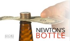 Can you remove the dollar bill...without touching the coins?! Find out the trick here: http://www.stevespanglerscience.com/lab/experiments/newtons-bottle #sickscience #stevespangler #spangler #science #DIY #experiment #Education #Sick #newton #money #trick #bet