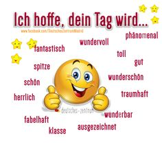 Ich hoffe, dein Tag wird... Deutsch Wortschatz DAF  Deutsch Wortschatz Grammatik German DAF Vocabulario Alemán German Grammar, German Words, German Resources, Deutsch Language, Germany Language, German Language Learning, Learn German, Language School, Grammar And Vocabulary