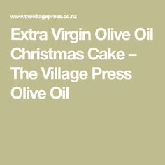 Extra Virgin Olive Oil Christmas Cake – The Village Press Olive Oil