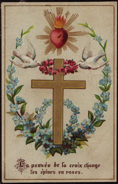 Meditation of the Cross changes thorns into roses. Beautiful Catholic Holy Cards - Retronaut
