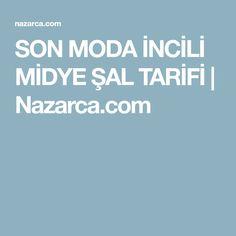 SON MODA İNCİLİ MİDYE ŞAL TARİFİ | Nazarca.com
