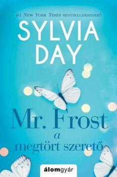 Frost - A megtört szerető Sylvia Day, Thing 1, New York Times, Frost, Calm, Crossfire, School, Anime, Products