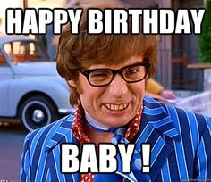The film that launched a million bad impressions, Austin Powers: International Man of Mystery also deserves to be remembered as an inspi. Happy Birthday Funny, Happy Birthday Quotes, Happy Birthday Greetings, Birthday Messages, Funny Happy, Birthday Funnies, Birthday Humorous, Birthday Sayings, Birthday Pictures