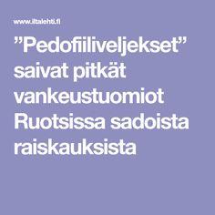 """""""Pedofiiliveljekset"""" saivat pitkät vankeustuomiot Ruotsissa sadoista raiskauksista"""