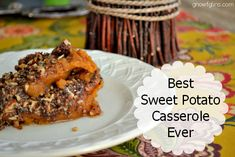 Best Sweet Potato Casserole Ever I must try this for Thanksgiving!!