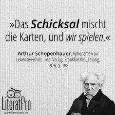 Bild zeigt Arthur Schopenhauer Zitat Das Schicksal mischt die Karten, und wir spielen.