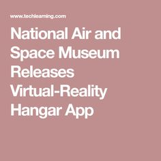 ae058c04482 National Air and Space Museum Releases Virtual-Reality Hangar App
