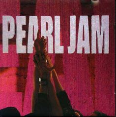 Ten - Pearl Jam I loved this Cd I think It was on in my room for a whole year :)