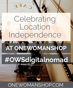 We're celebrating location independence over on One Woman Shop during Location Independence Month! #OWSDigitalNomad