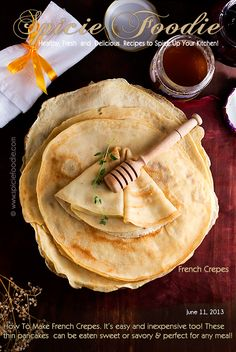 How To Make French Crepes | I believe Crepes is one of those foods that everyone should know how to cook. They are really simple and the ingredients are stables in our kitchens, so there's no excuse not to learn. | From: spiciefoodie.com
