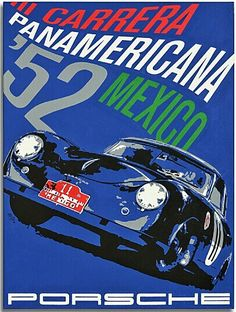 "Porsche poster for the 1952 Carrera PanAmericana - Two Porsche 356 Supers piloted by Prince von Metternich, Baron de Teffé, and Herbert Linge, competed in the 1952 race, and the number 11 car took 8th in class and 25th overall. Mexican president Miguel Alemán awarded von Metternich a special prize for the best placed car under 1500cc in the event billed as ""The most dangerous race in the world."" #Carrera #CarreraPanAmericana #Porsche356"
