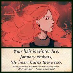 Haiku written by Ben Hanscom for Beverly Marsh Stephen King - 'IT' Winter Fire Picture By NeonFatal @ deviantart.com