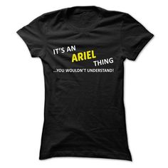 Its an ARIEL thing... you wouldnt understand! - #gifts for girl friends #bridesmaid gift. LIMITED TIME => https://www.sunfrog.com/Names/Its-an-ARIEL-thing-you-wouldnt-understand-pflqawhpro-Ladies.html?68278