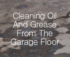 Oils and grease stains on the garage floor are unsightly. No one wants to see them and you certainly don't want them seeping into the concrete floor. So if your Garage floor is starting to look like it's got foot prints left by the Creature from the Black Lagoon we've got the solution for you.
