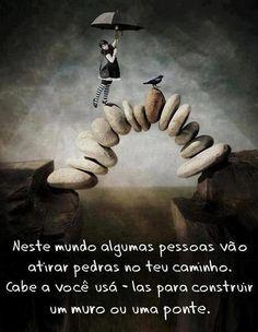 www.nao atirar pedras ao vezinho.com | Neste mundo algumas pessoas vão atirar pedras para o teu caminho ...