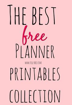 The BEST Collection of FREE Planner Printables! | Felly Bee