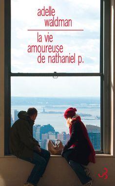 """""""La Vie Amoureuse de Nathaniel P."""" d'Adelle Waldman"""