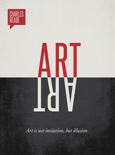Art is not imitation, but illusion Charles Reade Quote Minimalist poster Poster S, Typography Poster, Quote Posters, Graphic Posters, Quote Art, Design Posters, Film Posters, Art Quotes, Cover Design