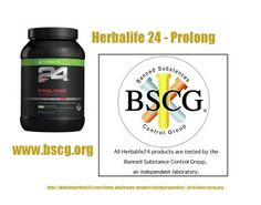 New Product Herbalife 24 - Prolong  Certified by BSCG, Click hare to ore http://www.bscg.org/bscg-certified-drug-free-database/ and go to product website in comment link