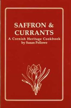 'SAFFRON & CURRANTS': learn the background of saffron in Cornwall and elsewhere; good recipes, rules to follow when using saffron, use of currants and the famous Pellowe Pasty. Soft cover, 5x8, 52 pages.