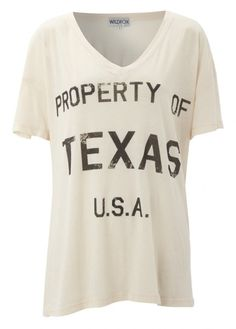 Wildfox Property of Texas T-Shirt - Ghost Nude discovered on Fantasy Shopper Texas Logo, Texas Shirts, Texas Pride, Wildfox, Country Girls, What To Wear, Tees, My Style, Casual