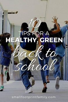 These 10 tips will get you off to a healthy, green back to school.