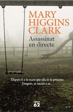 ABRIL-2016. Mary Higgins Clark. Assassinat en directe. N(CLA)ASS