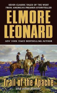 Trail Of the Apache and Other Stories (1951) - Elmore Leonard