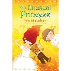 An Unusual Princess - by Wu Meizhen, tr. Petula Parris Huang (Egmont UK, 2012) - MIDDLE-GRADE