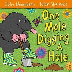 One Mole Digging a Hole by Julia Donaldson and Nick Sharratt | Booktrust