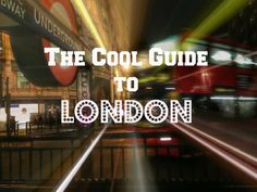 The Cool Guide to London including free attractions, where to eat, bars and where to stay via www.dtravelsround.com