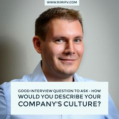 Good interview question to ask - How would you describe your company's culture?