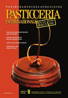 PASTICCERIA INTERNAZIONALE World Wide Edition 14/2009 Magazine of Pasticceria Internazionale World Wide Edition in English language