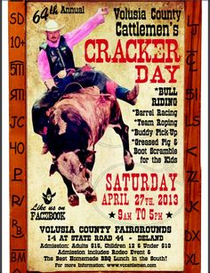 Cracker Day 2013 @West Volusia - Volusia County Fairgrounds. Saturday April 27th. 9am -5pm. Come out and enjoy the rodeo. :)