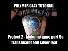 158 Polymer clay tutorial - Project 2-Mokume gane part 5a - YouTube