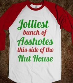 jolliest bunch of assholes this side of the nut house - Get in my Closet - Skreened T-shirts, Organic Shirts, Hoodies, Kids Tees, Baby One-Pieces and Tote Bags